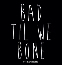 BadToTheBone